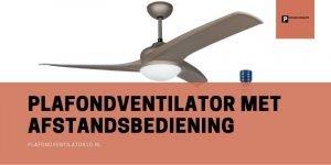 Beste Plafondventilator met afstandsbediening