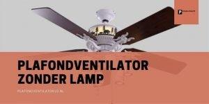 zonder lamp plafondventilator